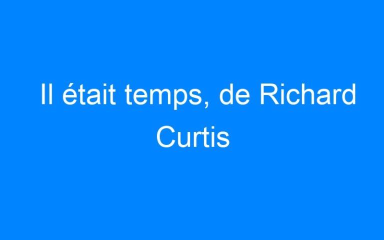 Il était temps, de Richard Curtis